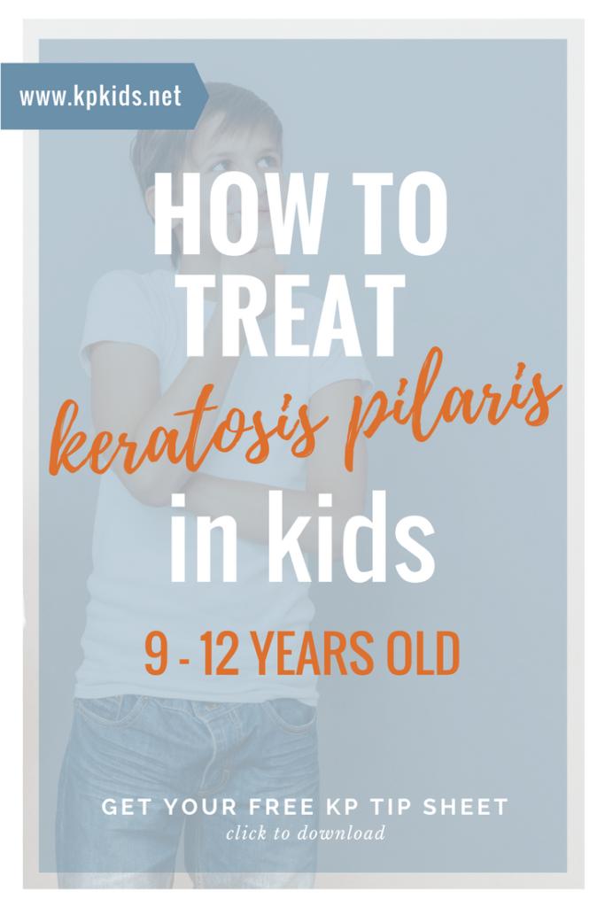 How to treat keratosis pilaris kids 9 10 11 12 years | KPKids.net