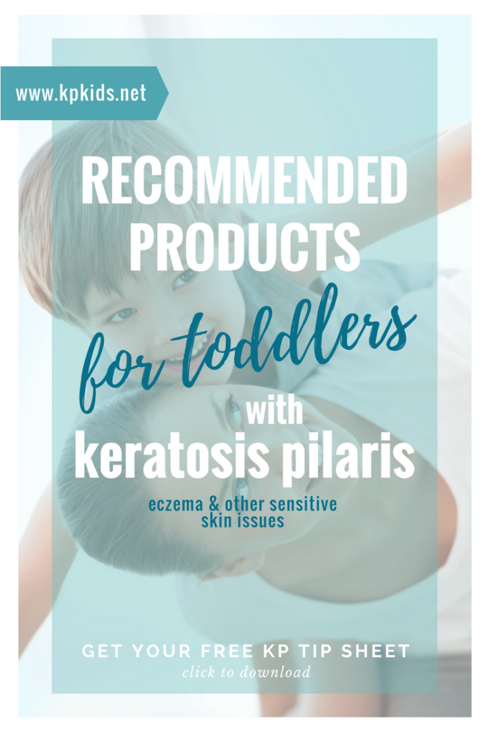 Recommended Products for Toddlers with Keratosis Pilaris - Age 2-4 Years |  KPKids.