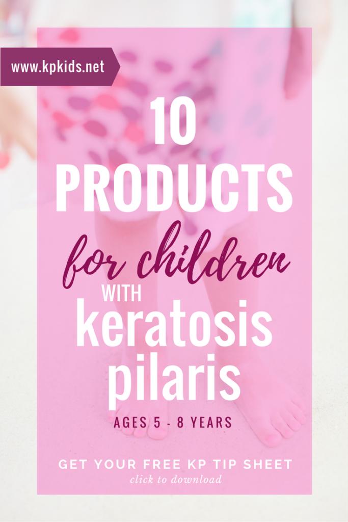 Products for children kids skin keratosis pilaris age 5 6 7 8 | KPKids.net