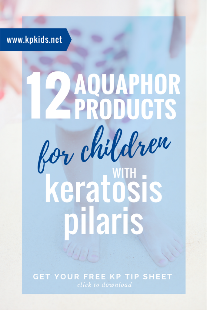 Aquaphor products for children kids skin keratosis pilaris | KPKids.net