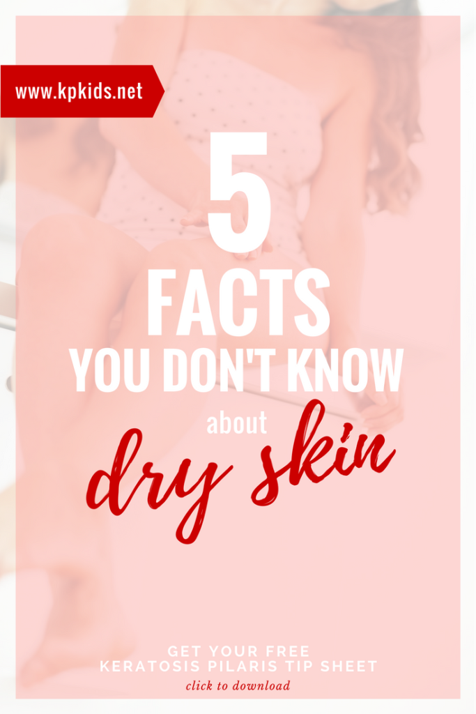 5 Facts You Don't Know about Dry Skin | KPKids.net